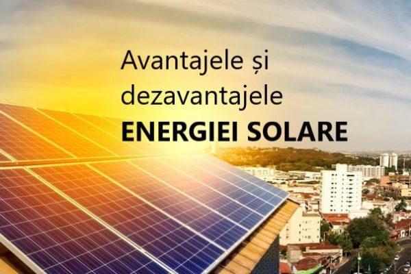 AVANTAJELE SI DEZAVANTAJEE ENERGIEI SOLARE