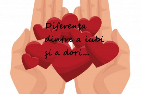 diferenta dintre a iubi si a dori