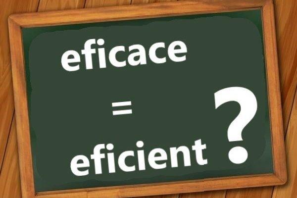 diferența dintre eficient și eficace
